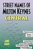 Street Names of Milton Keynes: Central, Anne Baker, 1860774091