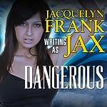 Dangerous | Jacquelyn Frank