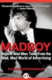 img - for Madboy: Beyond Mad Men: Tales from the Mad, Mad World of Advertising by Richard Kirshenbaum (2011-09-20) book / textbook / text book