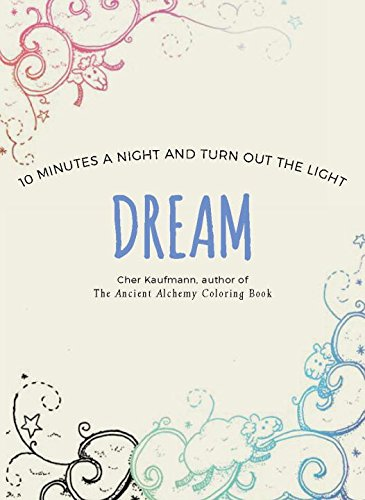 Dream: 10 Minutes a Night and Turn Out the Light (Color Your Way 10 Minutes a Day)
