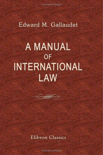 A Manual of International Law: Fourth Edition, with an Introductory Note Relating to Recent American Diplomacy pdf epub
