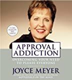 ISBN: 1594830231 - Approval Addiction: Overcoming Your Need to Please Everyone
