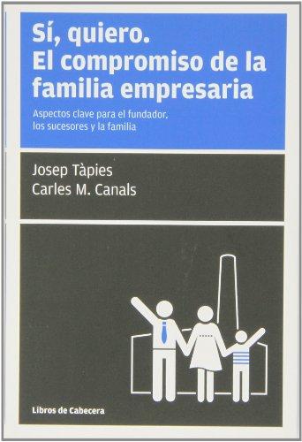 Descargar Libro Sí, Quiero. El Compromiso De La Familia Empresaria - 2ª Edición Josep Tàpies Lloret