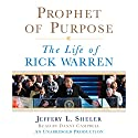 Prophet of Purpose: The Inside Story of Rick Warren and His Rise to Global Prominence Audiobook by Jeffrey L. Sheler Narrated by Danny Campbell