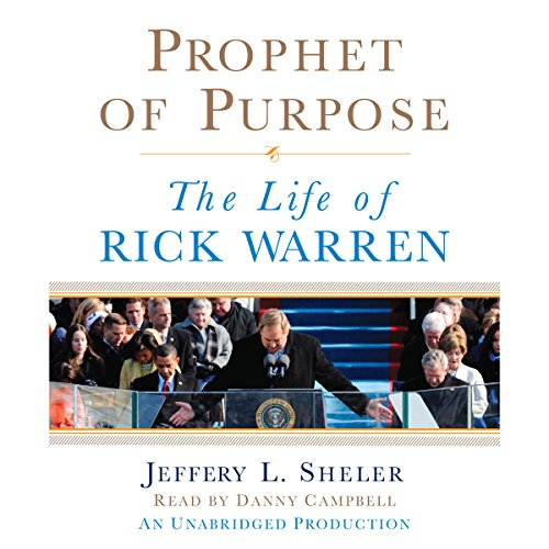 Prophet of Purpose: The Inside Story of Rick Warren and His Rise to Global Prominence by Random House Audio