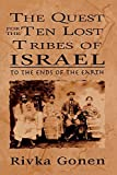 img - for The Quest for the Ten Lost Tribes of Israel: To the Ends of the Earth by Rivka Gonen (2002-07-07) book / textbook / text book