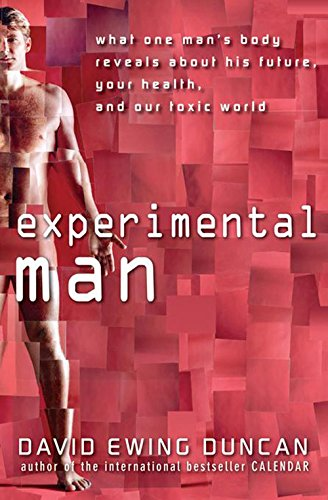 Experimental Man: What One Man's Body Reveals about His Future, Your Health, and Our Toxic World (What's The Best Dna Test)