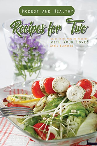 modest and healthy recipes for two enjoy these amazing recipes with