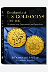 Encyclopedia of U.S. Gold Coins: 1795 - 1933, Circulating, Proof, Commemorative, and Pattern Issues Hardcover
