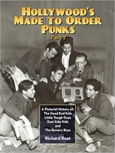 Livre facile à télécharger gratuitement Hollywood's Made-to-Order Punks Part 2: A Pictorial History of the Dead End Kids, Little Tough Guys, East Side Kids and the Bowery Boys by Richard Roat (2014-01-30) PDF B01A0BY2E8