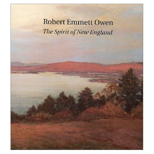 Robert Emmett Owen : The Seasons of New England Lisa N. Peters