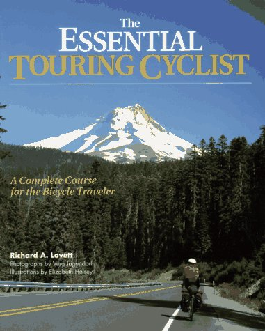 The Essential Touring Cyclist: A Complete Course for the Bicycle Traveler (Best Bike Shop Salt Lake City)