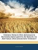 Führer Durch Den Königlich Botanischen Garten Zu Berlin: Im Auftrage Der Direktion Verfasst, Ignaz Urban, 1141663112