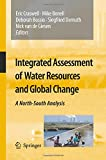 Integrated Assessment of Water Resources and Global Change : A North-South Analysis, Craswell, Eric and Bonnell, Mike, 9400793111