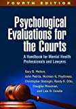 img - for Psychological Evaluations for the Courts, Fourth Edition: A Handbook for Mental Health Professionals and Lawyers book / textbook / text book