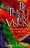 Be Thou My Vision, John Fischer, 0892839244