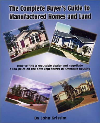 Download The Complete Buyer's Guide to Manufactured Homes and Land: How to Find a Reputable Dealer and Negotiate a Fair Price on the Best Kept Secret in American Housing pdf