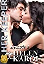 Her Keeper Episode 1: a detective & desires romance