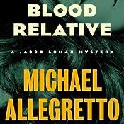 Blood Relative: The Jacob Lomax Mysteries, Book 4 | Michael Allegretto