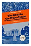 The Road to the White House 9780312685263