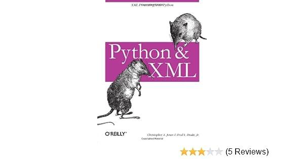 Python & XML: Christopher A  Jones, Fred L  Drake Jr: 9780596001285
