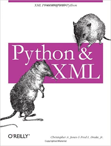 Python & XML: Christopher A  Jones, Fred L  Drake Jr: 9780596001285