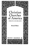 Christian Churches of American : Origins and Beliefs, Backman, Milton V., Jr., 002305090X
