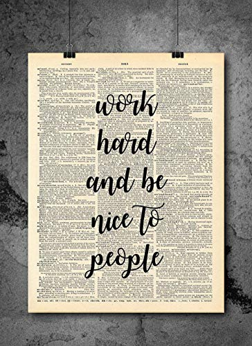 (Work Hard And Be Nice To People - Inspirational Wall Art - Vintage Art - Authentic Upcycled Dictionary Art Print - Home or Office Decor - Inspirational And Motivational Quote Art)