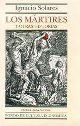 Los mártires. Serafín. El árbol del deseo (Letras Mexicanas) (Spanish Edition)