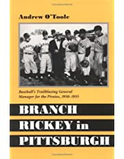 Branch Rickey in Pittsburgh: Baseball's Trailblazing General Manager for the Pirates