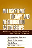 img - for Multisystemic Therapy and Neighborhood Partnerships: Reducing Adolescent Violence and Substance Abuse book / textbook / text book