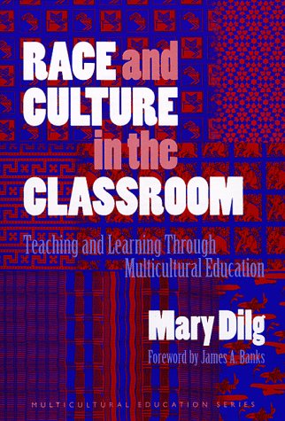 Race and Culture in the Classroom: Teaching and Learning Through Multicultural Education (Multicultural Education Series)