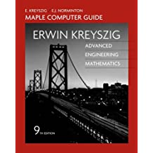Advanced Engineering Mathematics, A Self-Contained Introduction (Maple Computer Guide)