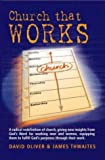 Church That Works, James Thwaites and David Oliver, 1860244475
