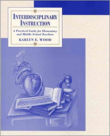 Interdisciplinary Instruction A Practical Guide For Elementary And