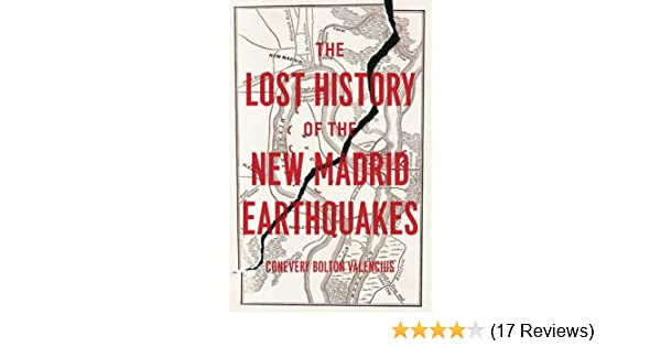 Amazon the lost history of the new madrid earthquakes amazon the lost history of the new madrid earthquakes 9780226053899 conevery bolton valencius books fandeluxe Gallery