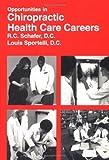 Opportunities in Chiropractic Health-Care Careers (VGM opportunities series)