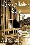 Love's Abiding Spirit, Syd Parker, 1466316217