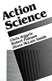 img - for Action Science (Jossey-Bass Social and Behavioral Science Series / Jossey-Bass Management Series) by Chris Argyris (1985-11-28) book / textbook / text book