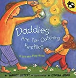 Daddies Are for Catching Fireflies (Lift-the-Flap, Puffin)