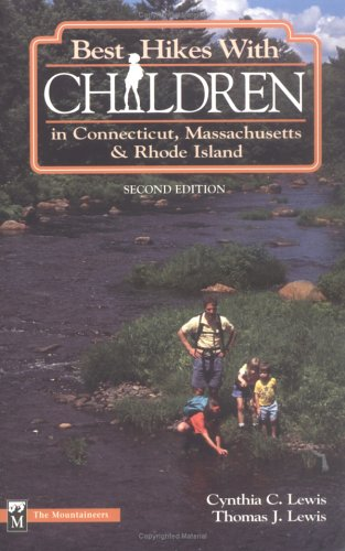 Best Hikes With Children in Connecticut, Massachusetts, and Rhode Island (Best Hikes With Children Series)
