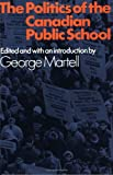The Politics of the Canadian Public School 9780888620613