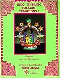 Indo Hispanic Folk Art Traditions I