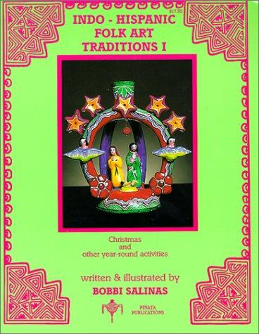 Indo Hispanic Folk Art Traditions I (English and Spanish Edition)