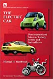 The Electric Car: Development and Future of Battery, Hybrid and Fuel-Cell Cars (Energy Engineering)