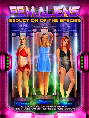 Femaliens: Seduction of The Species