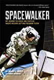 Spacewalker: My Journey in Space and Faith as NASA's Record-Setting Frequent Flyer, Books Central