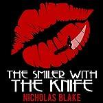 The Smiler with the Knife: Nigel Strangeways, Book 5 | Nicholas Blake
