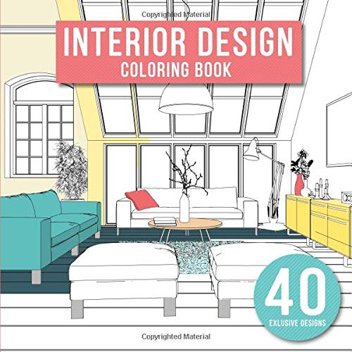 Pdf Crafts Interior Design: Adult Coloring Book with Modern Decorated Home Designs And Room Ideas for Relaxation and Unwind