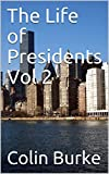 The Life of Presidents Vol 2